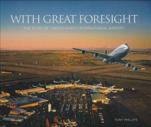 With Great Foresight The Story of Christchurch International Airport