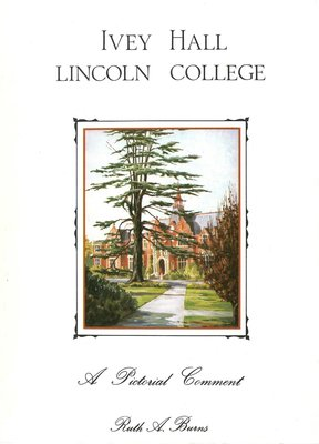 Ivey Hall Lincoln College A Pictorial Comment