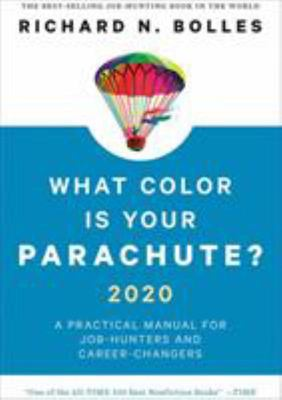 What Color Is Your Parachute? 2020 - A Practical Manual for Job-Hunters and Career-Changers