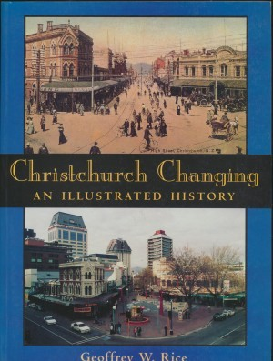 Christchurch Changing An Illustrated History