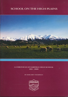 School On the High Plains A Chronicle of Darfield High School 1951-2001