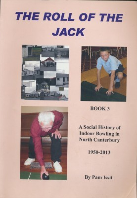 The Roll of the Jack Book 3 A Social History of Indoor Bowling in North Canterbury