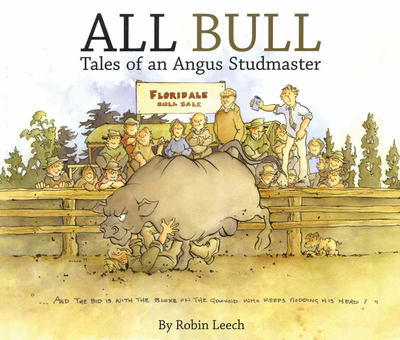 All Bull Tales of an Angus Studmaster