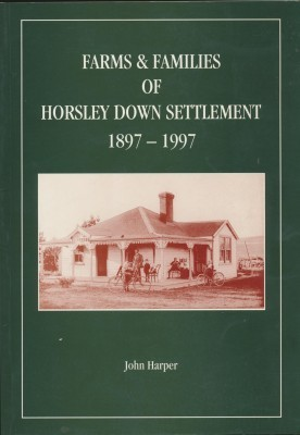 Farms & Families of Horsley Down Settlement 1897-1997