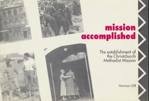 mission accomplished The establishment of the Chrustchurch Methodist Mission