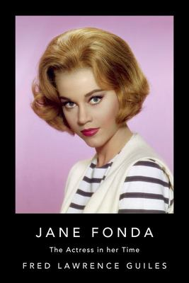 Jane Fonda - The Actress in Her Time