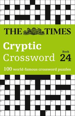 The Times Cryptic Crossword Book 24 - 100 World-Famous Crossword Puzzles