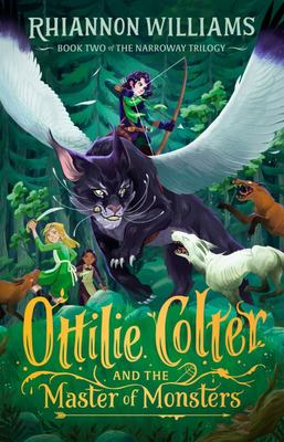 Ottilie Colter and the Master of Monsters (#2 Narroway Trilogy)