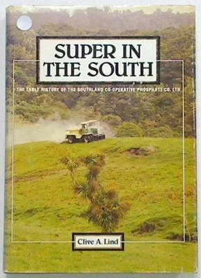 SUPER IN THE SOUTH The Early History of the Southland Co-operative Phosphate co. Ltd