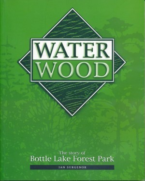 Water Wood The Story of Bottle Lake Forest Park