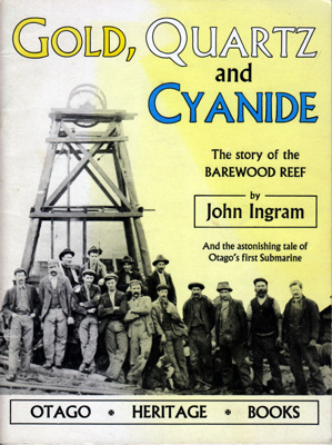 Gold, Quartz and Cyanide The Story of the Barewood Reef