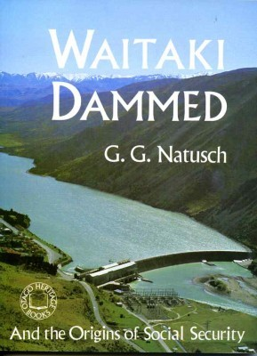 Waitaki Dammed and the Origins of Social Security