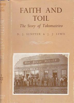 Faith and Toil - The Story of Tokomairiro (Reprint)