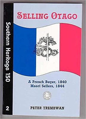 Selling Otago A French Buyer, 1840 Maori Sellers, 1844