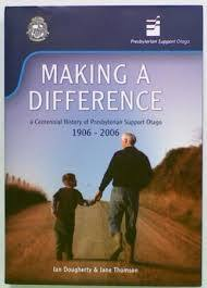 Making a Difference a Centennial history of Presbyterian Support Otago
