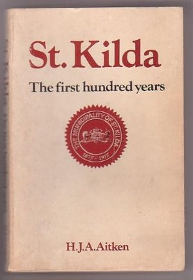 St. Kilda The First hundred years
