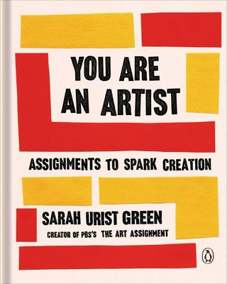 You Are an Artist - Assignments to Spark Creation