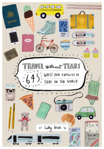 Travel Without Tears - 645 Ways for Families to Take on the World