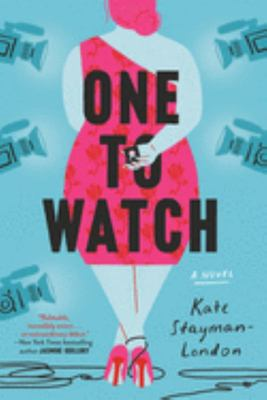One to Watch - A Novel