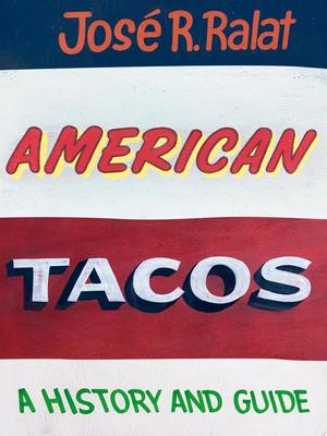 American Tacos - A History and Guide
