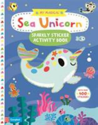 My Magical Sea Unicorn Sparkly Sticker Activity Book