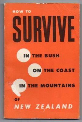 How to Survive in the Bush on the coast in the mountains of new zealand