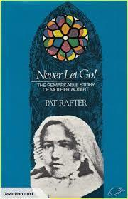 Never Let Go! The Remarkable Story of Mother Aubert