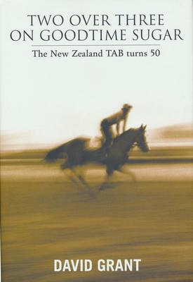 Two Over Three On Goodtime Sugar The New Zealand TAB turns 50