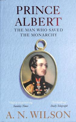 Prince Albert - The Man Who Saved the Monarchy