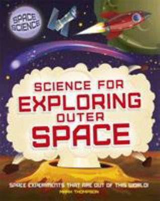 Space Science: STEM in Space: Science for Exploring Outer Space - STEM in Space: Science for Exploring Outer Space