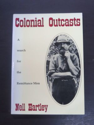 Colonial Outcasts A Search for the Remittance Men