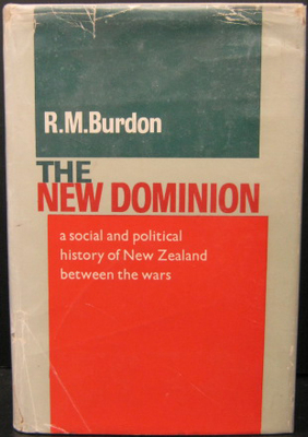 The New Dominion a social and poltical history of New Zealand between the wars