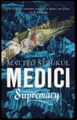 Medici Supremacy (#2 Masters of Florence)