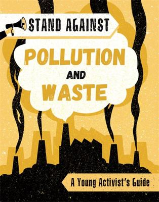 Pollution and Waste (Stand Against)