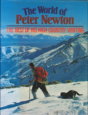 The World of Peter Newton - The Best of His High Country Writing