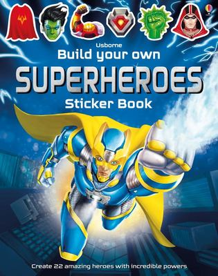 Superheroes (Usborne Build Your Own Sticker Book)
