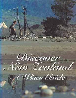 Discover New Zealand A Wises Guide
