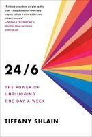 24/6 - The Power of Unplugging One Day a Week