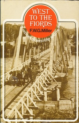 West to the Fiords The History of Western Southland