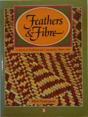 Feathers and Fibre: A Survey of Traditional and Contemporary Maori Craft