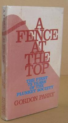 A Fence at the Top The first 75 years of the Plunket Society