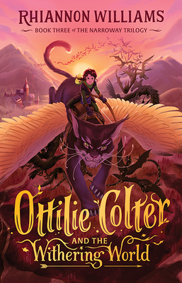 Ottilie Colter and the Withering World (#3 Narroway Trilogy)