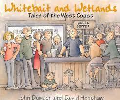 Whitebait and Wetlands Tales of the West Coast