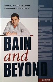 Bain and Beyond Cops, Court and Criminal Justice