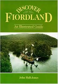 Discover Fiordland An Illustrated Guide