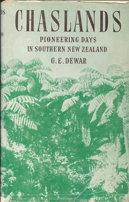 Chaslands Pioneering Days in Southern New Zealand