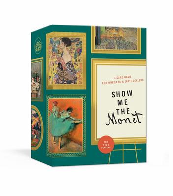 Show Me the Monet : A Card Game for Wheelers and (Art) Dealers
