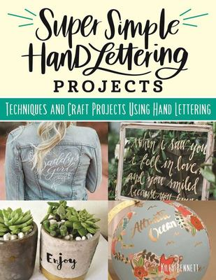 Super Simple Hand-Lettering Projects - Techniques and Craft Projects Using Hand Lettering