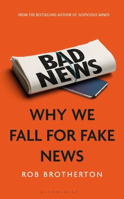 Bad News: Why We Fall for Fake News