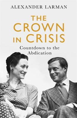 The Crown in Crisis - Countdown to the Abdication